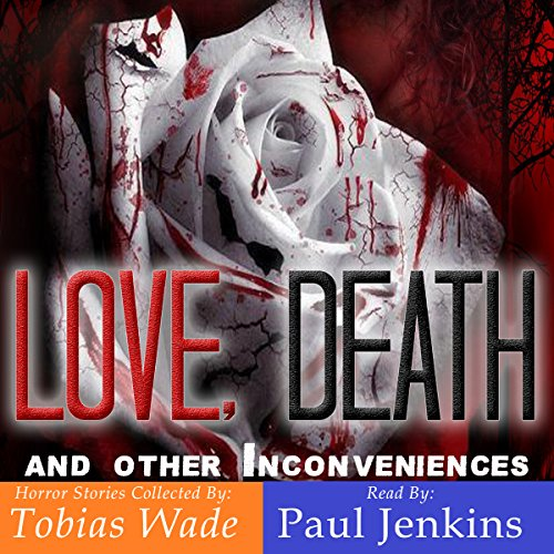 Love, Death, and other Inconveniences: Horror Stories of Love and Loss  By  cover art