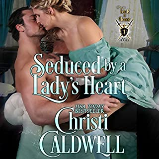 Seduced By a Lady's Heart     Lords of Honor Book 1              By:                                                                                                                                 Christi Caldwell                               Narrated by:                                                                                                                                 Hugh Bradley                      Length: 6 hrs and 15 mins     108 ratings     Overall 4.0