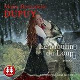 Le Moulin du loup - La Saga du Moulin du loup 1 - Format Téléchargement Audio - 19,95 €