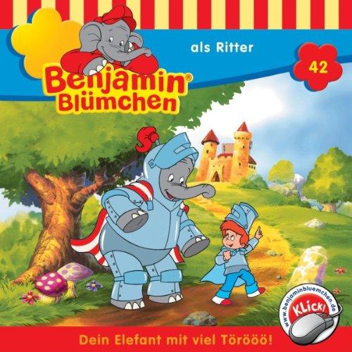 Benjamin als Ritter (Benjamin Blümchen 42) Titelbild