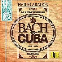 Bach to Cuba by Emilio Aragon (2007-07-02)