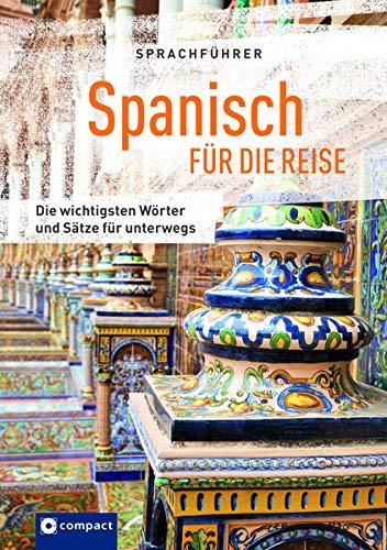 Sprachführer Spanisch für die Reise: Die wichtigsten Wörter & Sätze für unterwegs. Mit Zeige-Wörterbuch: Die...