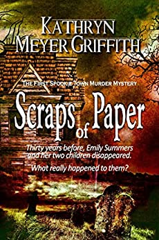 Scraps of Paper (Spookie Town Murder Mysteries Book 1) by [Kathryn Meyer Griffith, Dawne Dominique]