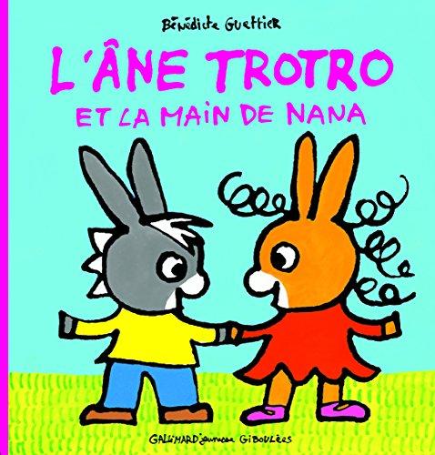 L'âne Trotro et la main de Nana - De 2 à 4 ans