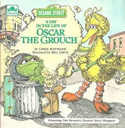 Image: A Day in the Life of Oscar the Grouch, by  Linda Hayward (Author). Publisher: Golden Pr (April 1982)