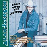 Don't Rock the Jukebox by Jackson, Alan (2001) Audio CD