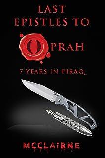 Last Epistles To Oprah: 7 Years In Piraq