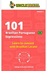 101 Brazilian Portuguese Expressions: Learn to connect with Brazilian Locals Kindle Edition
