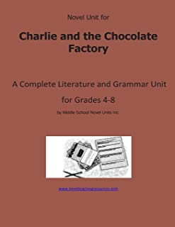 Novel Unit for Charlie and the Chocolate Factory: A Complete Literature and Grammar Unit for Grades 4-8