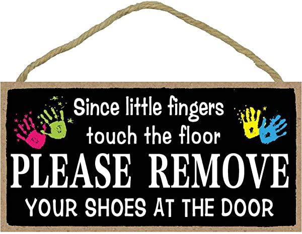 Hanging Shoes Off Sign Large 5 X 10 Inch Decorative Wood Sign Wall Art Home Decor Since Little Fingers Touch The Floor Please Remove Your Shoes At The Door