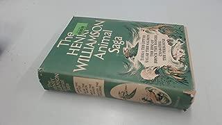 The Henry Williamson Animal Saga: Tarka the Otter; Salar the Salmon; Epic of Brock the Badger; Chakchek the Peregrine