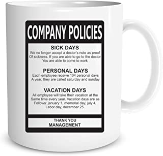 Funnwear Company Policies Mug - Gift Idea for Employees Coworkers, 11oz Ceramic Coffee Mugs - Best Funny and Inspirational Gift - Perfect for The Office or Home - Cute Secret Santa Gift for Xmas