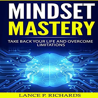 Mindset Mastery: Take Back Your Life and Overcome Limitations audiobook cover art