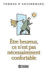 Être heureux, ce n'est pas nécessairement confortable (French Edition) Kindle Edition