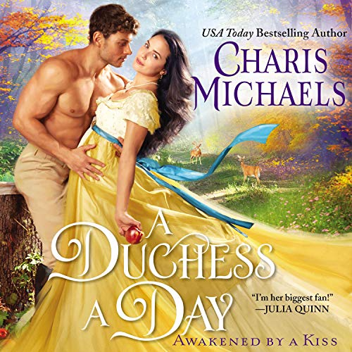 A Duchess a Day: Awakened by a Kiss, Book 1