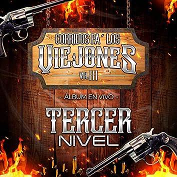 Corridos Pa´ Los Viejones (Album En Vivo), Vol.3