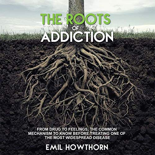 The Roots of Addiction cover art