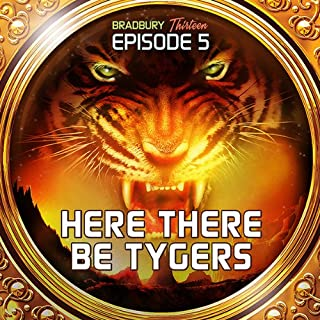 Here There Be Tygers (Dramatized) audiobook cover art