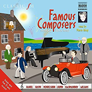 More Famous Composers                   By:                                                                                                                                 Darren Henley                               Narrated by:                                                                                                                                 Marin Alsop                      Length: 2 hrs and 16 mins     2 ratings     Overall 4.5