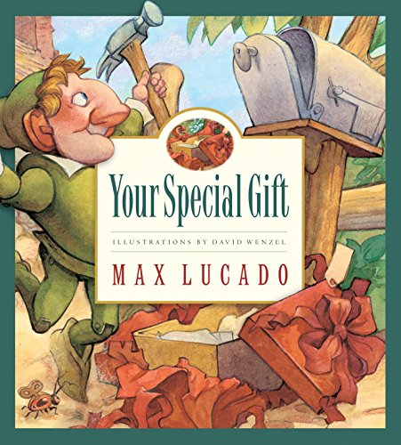 Your Special Gift (Volume 6) (Max Lucado's Wemmicks, 6)