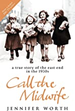 A True Story of the East End in the 1950s, Call the Midwife [Paperback] Jennifer Worth