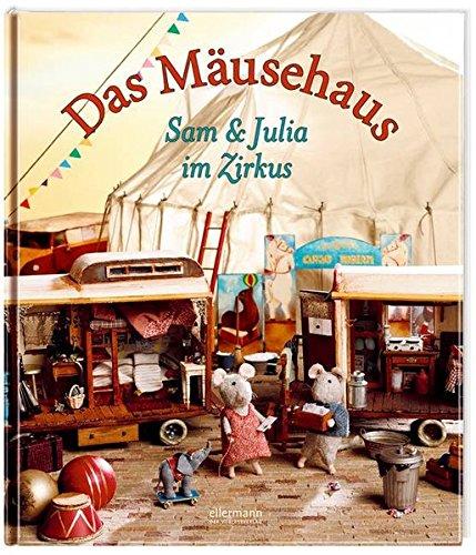 Das Mäusehaus: Sam und Julia im Zirkus