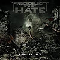 Buried In Violence by Product Of Hate (2016-05-03)