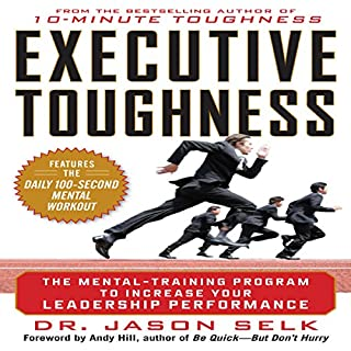 Executive Toughness      The Mental-Training Program to Increase Your Leadership Performance               By:                                                                                                                                 Jason Selk                               Narrated by:                                                                                                                                 John Haag                      Length: 6 hrs and 5 mins     199 ratings     Overall 4.5