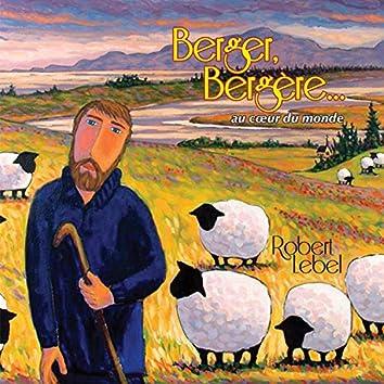 Berger, Bergère…au coeur du monde