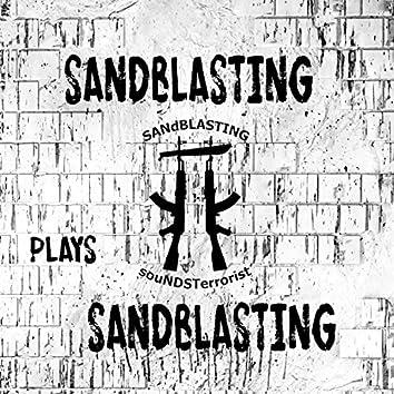 Sandblasting Plays Sandblasting