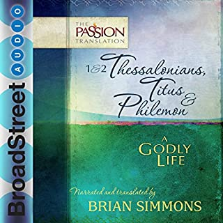 1 & 2 Thessalonians, Titus & Philemon: A Godly Life (The Passion Translation) cover art