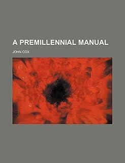 A Premillennial Manual