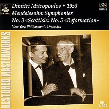 "Mendelssohn: Symphonies No. 3 ""Scottish"" & No. 5 ""Reformation"""