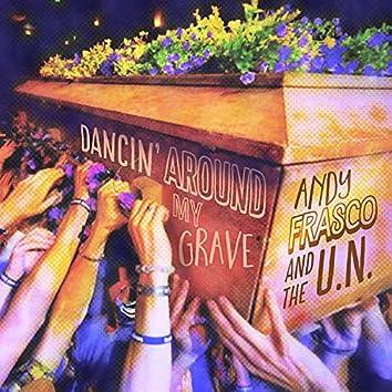 Dancin' Around My Grave