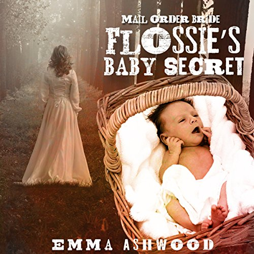Mail Order Bride: Flossie's Baby Secret Titelbild