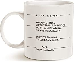 MAUAG Mothers Day Gifts Christmas Gifts Idea Funny Coffee Mug for Mom, I Can't Even ... and...Mom Is Awake Ceramic Cup White, 11 Oz