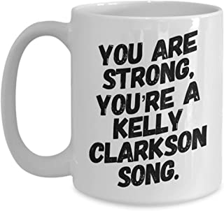 Queer Eye Mug Fab Five You are Strong You're a Kelly Clarkson song Fab 5 Jonathan Van Ness Mug Queer Eye Mug Fab Five White Mug Black font