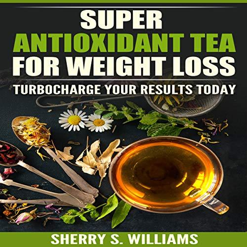 Super-Antioxidant Tea for Weight Loss cover art