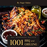 Oh! 1001 Homemade BBQ and Grilling Recipes: A Must-have Homemade BBQ and Grilling Cookbook for...