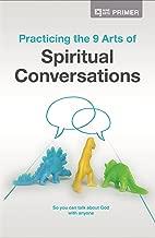 Practicing the 9 Arts of Spiritual Conversations: Primer