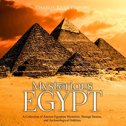 Mysterious Egypt: A Collection of Ancient Egyptian Mysteries, Strange Stories, and Archaeological Oddities Titelbild