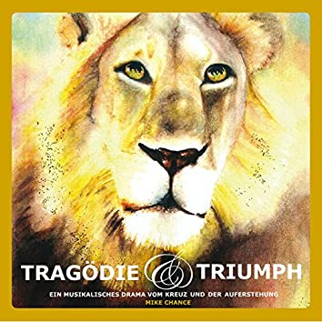 Tragödie & Triumph