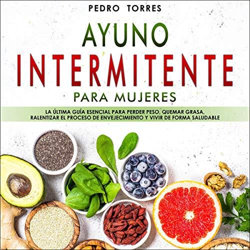 Ayuno Intermitente para Mujeres [Intermittent Fasting for Women] audiobook cover art