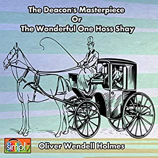 The Deacon's Masterpiece, or The Wonderful One Hoss Shay cover art
