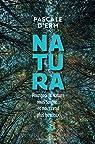 Natura: Pourquoi la nature nous soigne... et nous rend plus heureux par d'Erm