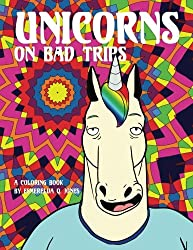 Unicorns on Bad Trips: A Coloring Book
