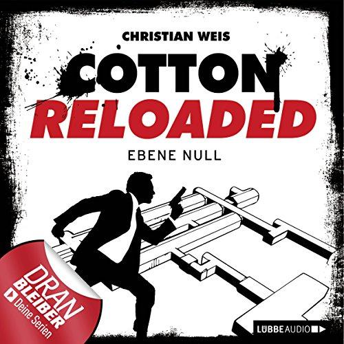 Ebene Null     Cotton Reloaded 32              Autor:                                                                                                                                 Christian Weis                               Sprecher:                                                                                                                                 Tobias Kluckert                      Spieldauer: 3 Std. und 6 Min.     55 Bewertungen     Gesamt 4,4