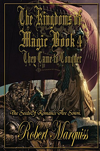 Book: The Kingdoms of Magic Book 4 - They Came To Conquer by Robert Marquiss