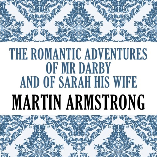 The Romantic Adventures of Mr. Darby and of Sarah, His Wife audiobook cover art