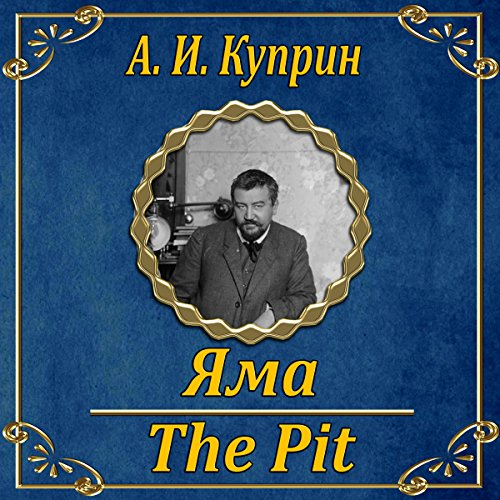 Yama                   By:                                                                                                                                 Aleksandr Kuprin                               Narrated by:                                                                                                                                 Vladimir Rybal'chenko                      Length: 12 hrs and 58 mins     2 ratings     Overall 5.0